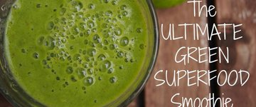 The Ultimate Green Superfood Smoothie